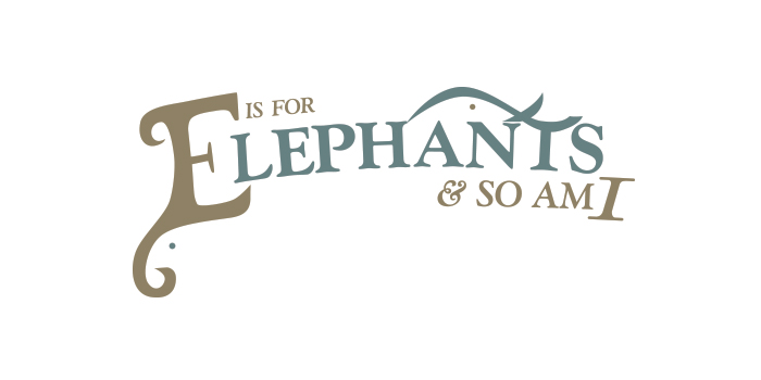 E is for Elephant and so am I. The wordmark design for the elphant campaign for the new exhibit at Sedgwick County Zoo.